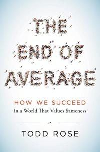 The End of Average Book Summary, by Todd Rose