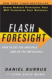 Flash Foresight Book Summary, by Daniel Burrus