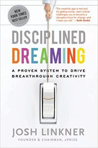 Disciplined Dreaming Book Summary, by Josh Linkner