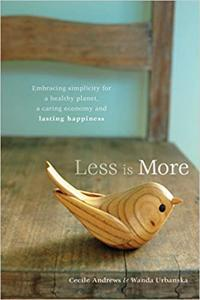 Less Is More Book Summary, by Cecile Andrews, Wanda Urbanska