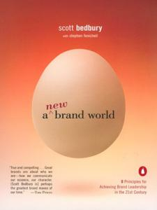 A New Brand World Book Summary, by Scott Bedbury, Stephen Fenichell