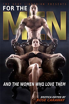 For The Men And The Women Who Love Them - Edited by Rose Caraway