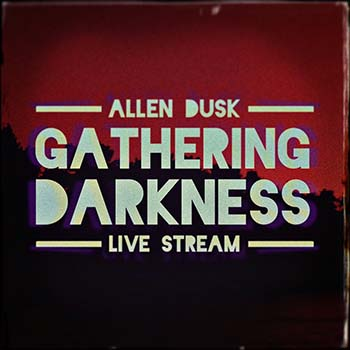 Allen Dusk - Gathering Darkness - Live Stream on Twitch