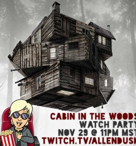 Cabin in the Woods Watch Party – Nov 28