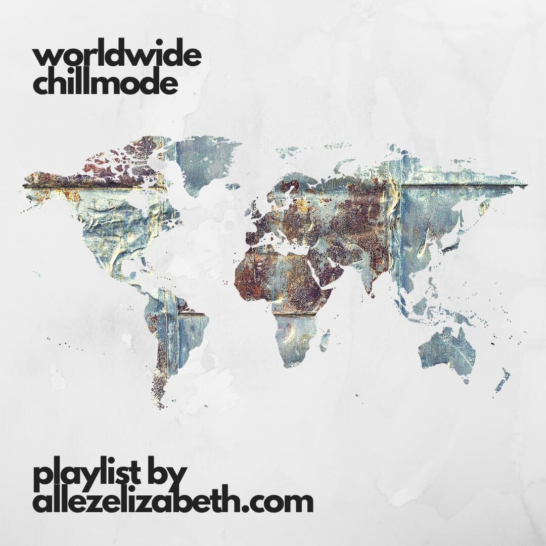 ALLEZELIZABETH - Playlist - Worldwide Chillmode