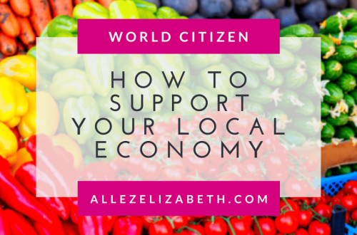 ALLEZ ELIZABETH - HOW TO SUPPORT YOUR LOCAL ECONOMY FEATURED IMAGE