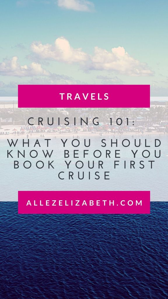 ALLEZ ELIZABETH - PINTEREST - CRUISING 101 BEFORE YOU BOOK YOUR FIRST CRUISE