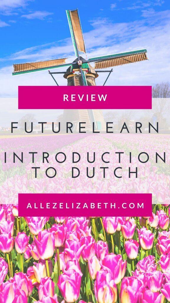 ALLEZ ELIZABETH - PINTEREST - FUTURELEARN INTRODUCTION TO DUTCH