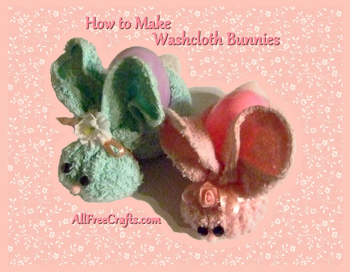 two washcloth bunnies holding Easter eggs