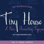Tiny House Script Font
