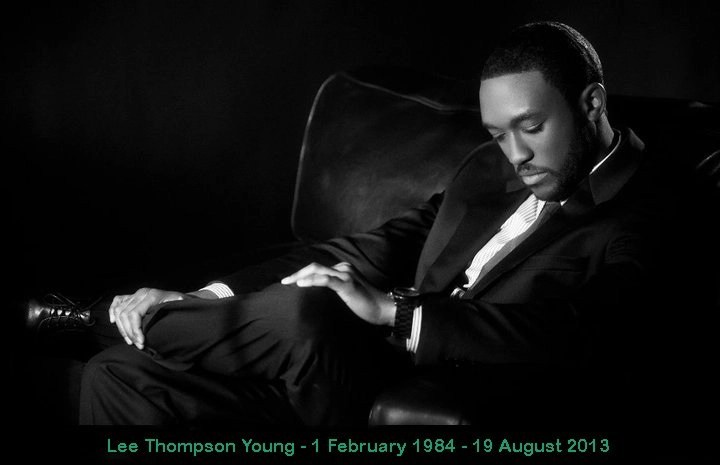 In memory of Lee Thompson Young who died on 19 August 2013