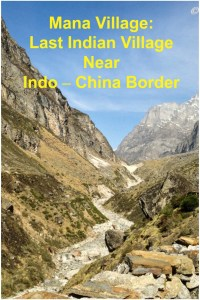 The Mana Village: last Indian Village near Indo- China Border