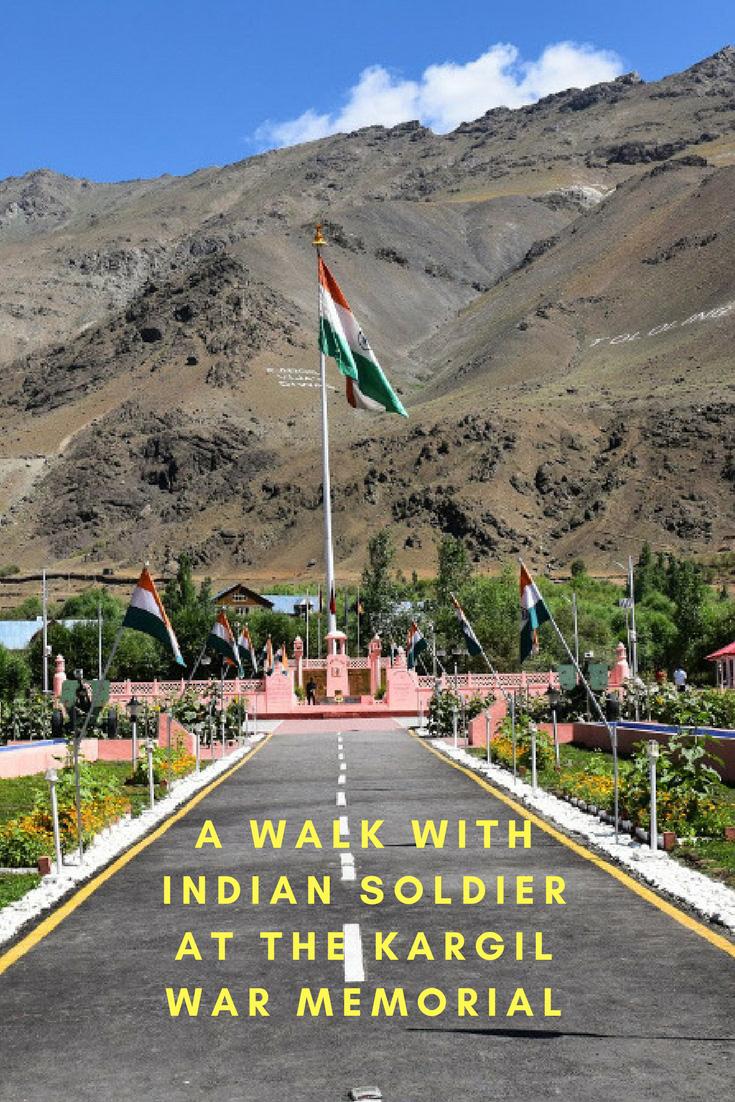 A walk with Indian soldier at Kargil War Memorial