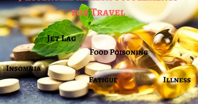 9 Essential Health Supplements for Travel