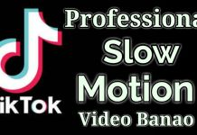 TikTok Par Slow Motion Video Kaise Banaye