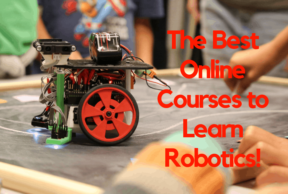 The Best Online Courses To Learn Robotics All Home Robotics
