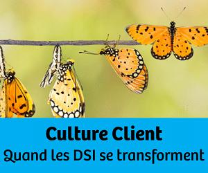 [Série] Culture client : quand les DSI se transforment