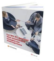 Livre blanc : « Le Wi-Fi, porteur de nouveaux usages en entreprise »