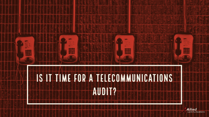 Is it time for a Telecommunications Audit?
