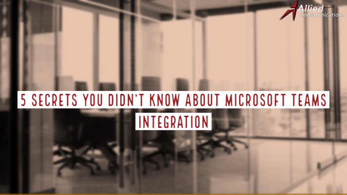 5 Secrets You Didn't Know About Microsoft Teams Integration