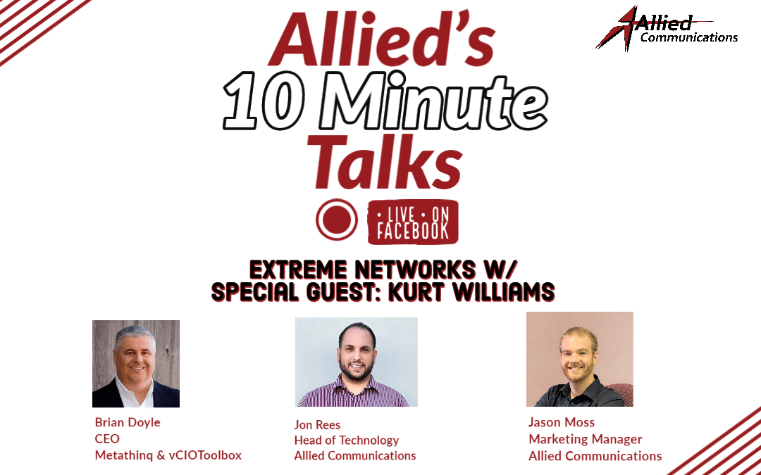 Allied's 10 Minute Talks – Extreme Networks