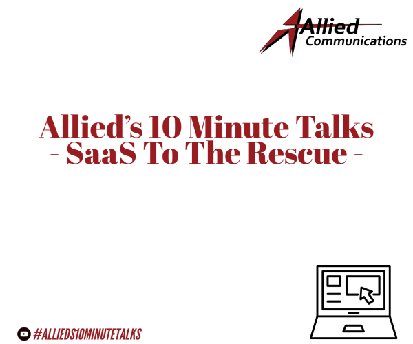 Allied's 10 Minute Talks – Microsoft – SaaS to The Rescue