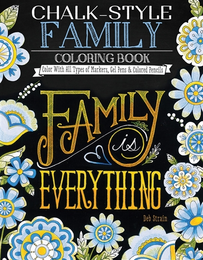 Family Is Everything Chalk Style Adult Coloring Book
