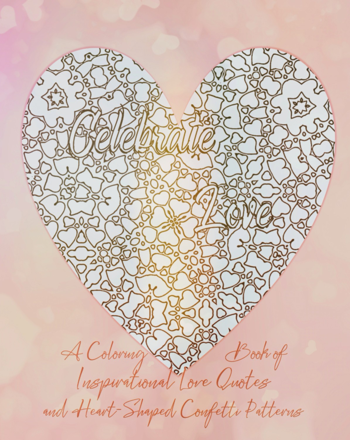 Celebrate Love - A Love Quotes Adult Coloring Book