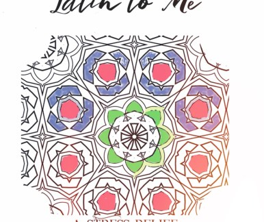 It's All Latin to Me: Beautiful Latin phrases and the unique line art to go with them for a gorgeous, one-of-a-kind phrase coloring book for adults.