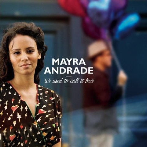 Mayra-Andrade-We-Used-To-Call-It-Love-news