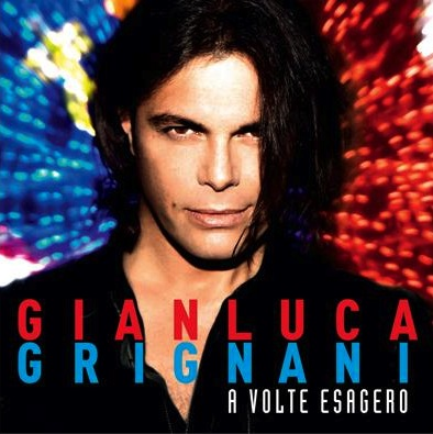 Grignani-A-Volte-Esagero-news
