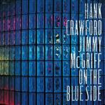 Hank Crawford & Jimmy McGriff - On The Blue Side