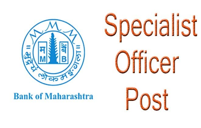 Maharashtra Bank Specialist Officer Recruitment 2019