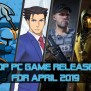 April 2019 Top 10 Pc Game Releases
