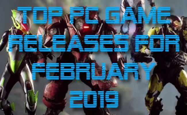 Top Pc Game Releases For February 2019 Allkeyshop