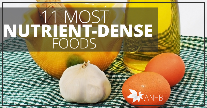 11 Most NutrientDense Foods  Updated For 2018