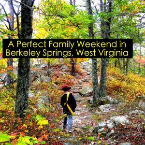 A Perfect Family Weekend in Berkeley Springs, West Virginia
