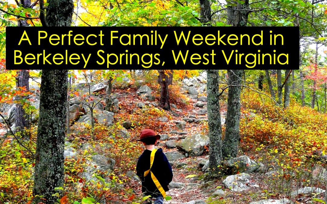 A recipe for comfort: The perfect family weekend in Berkeley Springs, WV