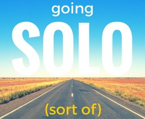 going solo (sort of)