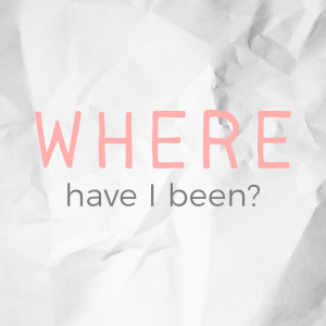 Where Have I Been?