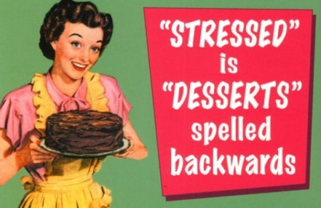 stressed_is_desserts_spelled_backwards-570x370