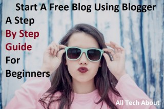 Start A Free Blog Using Blogger
