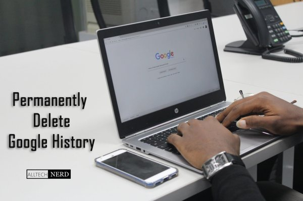 Check And Permanently Delete Google History Tech Nerd
