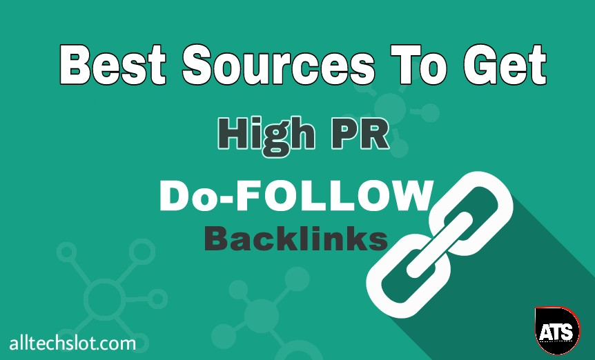 How to Get high PR Dofollow Backlinks for free : Best Sources