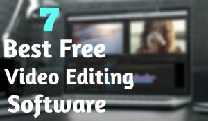 Top 7 Best Free Video Editing Software for PC of 2017