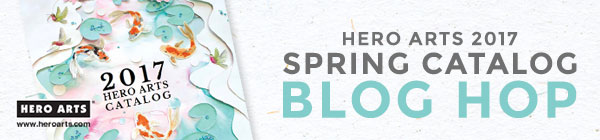 Hero Arts 2017 Spring Catalog Blog Hop