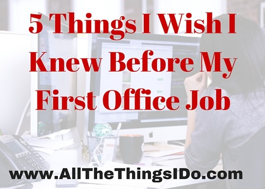 5 Things I Wish I Knew Before My First Office Job