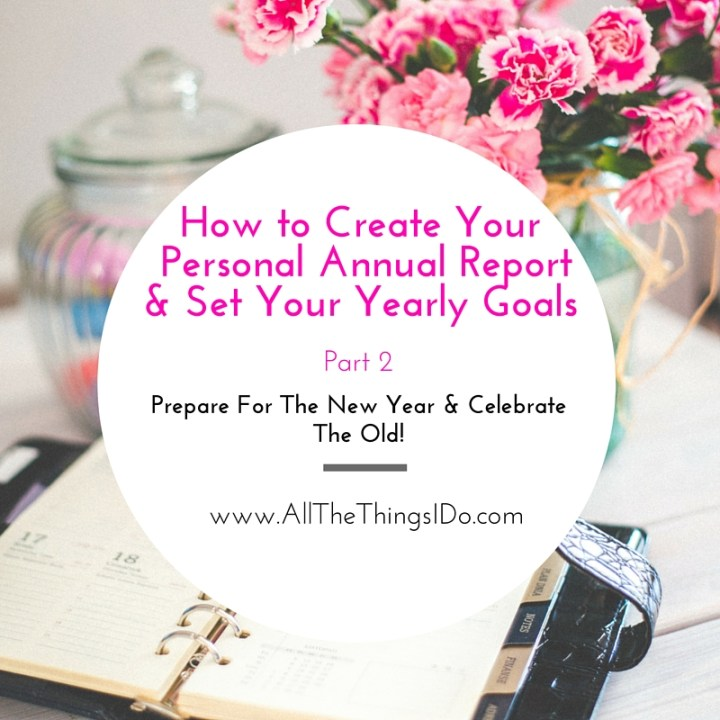 How To Create Your Personal Annual Report & Set Your Yearly Goals Part 2