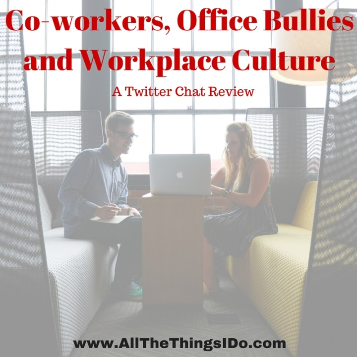 Co-workers, Office Bullies and Workplace Culture