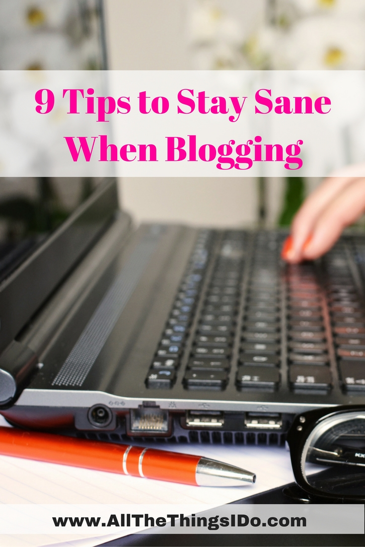 9 Tips to Stay Sane When Blogging